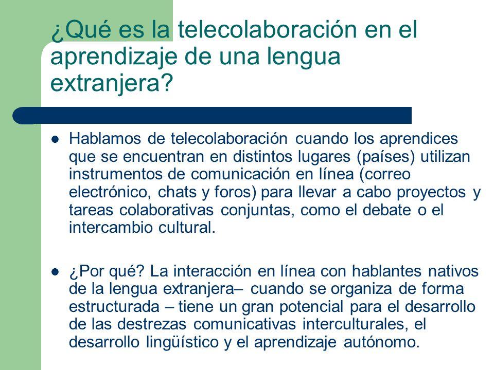 ¿Qué es la telecolaboración en el aprendizaje de una lengua extranjera? Hablamos de telecolaboración cuando los aprendices que se encuentran en distin