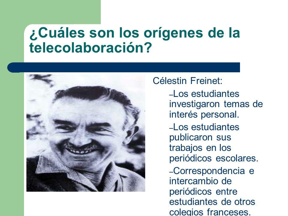 ¿Cuáles son los orígenes de la telecolaboración? Célestin Freinet: – Los estudiantes investigaron temas de interés personal. – Los estudiantes publica