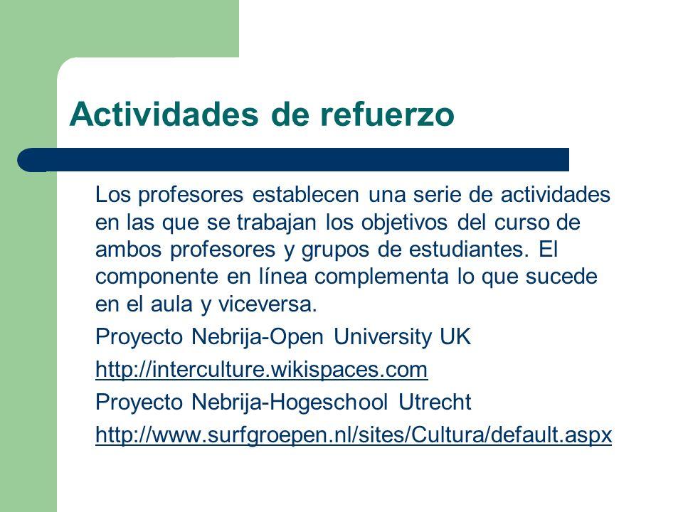 Actividades de refuerzo Los profesores establecen una serie de actividades en las que se trabajan los objetivos del curso de ambos profesores y grupos
