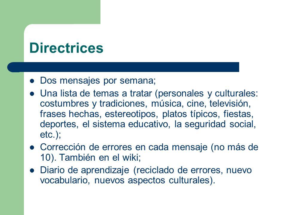 Directrices Dos mensajes por semana; Una lista de temas a tratar (personales y culturales: costumbres y tradiciones, música, cine, televisión, frases