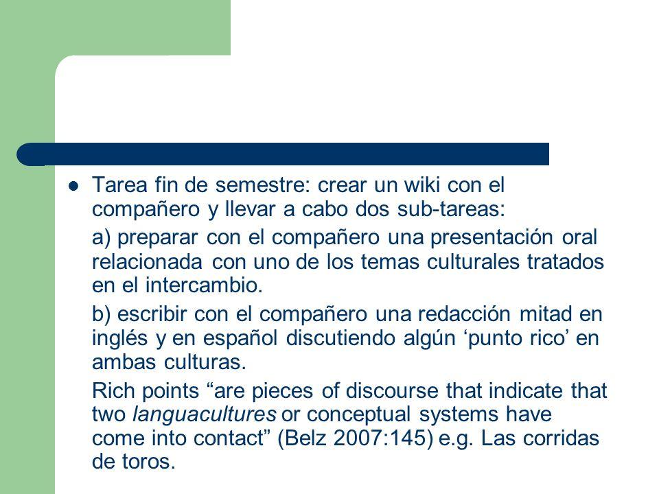 Tarea fin de semestre: crear un wiki con el compañero y llevar a cabo dos sub-tareas: a) preparar con el compañero una presentación oral relacionada c