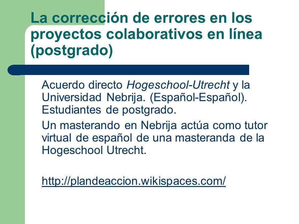 La corrección de errores en los proyectos colaborativos en línea (postgrado) Acuerdo directo Hogeschool-Utrecht y la Universidad Nebrija. (Español-Esp