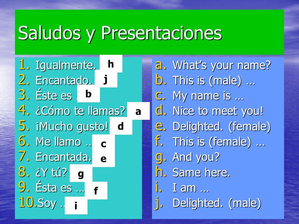 16/09/20092 Saludos y Presentaciones 1. Igualmente.