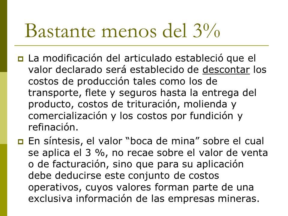 Bastante menos del 3% La modificación del articulado estableció que el valor declarado será establecido de descontar los costos de producción tales co