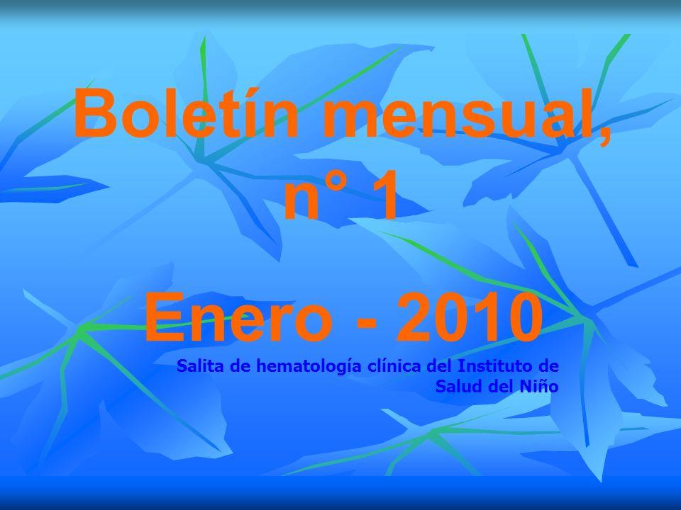 Boletín mensual, n° 1 Enero - 2010 Salita de hematología clínica del Instituto de Salud del Niño