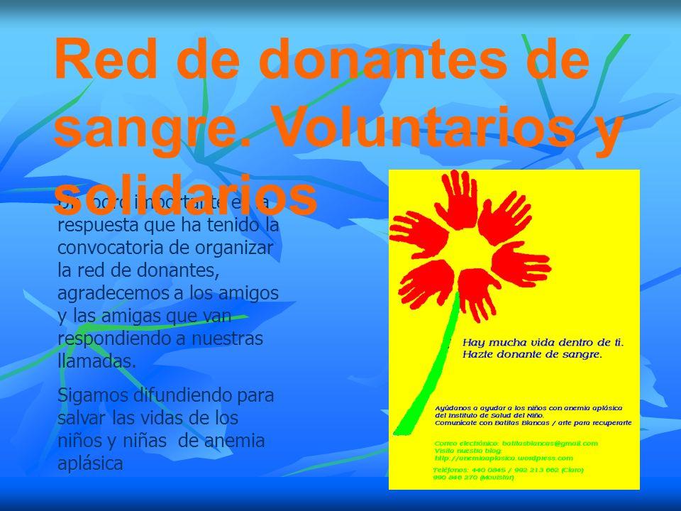 Un logro importante es la respuesta que ha tenido la convocatoria de organizar la red de donantes, agradecemos a los amigos y las amigas que van respondiendo a nuestras llamadas.
