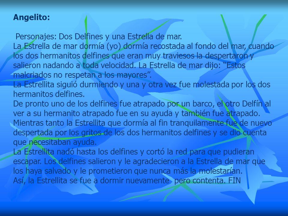 Angelito: Personajes: Dos Delfines y una Estrella de mar.