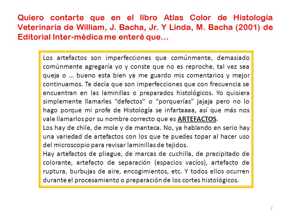 Quiero contarte que en el libro Atlas Color de Histología Veterinaria de William, J. Bacha, Jr. Y Linda, M. Bacha (2001) de Editorial Inter-médica me