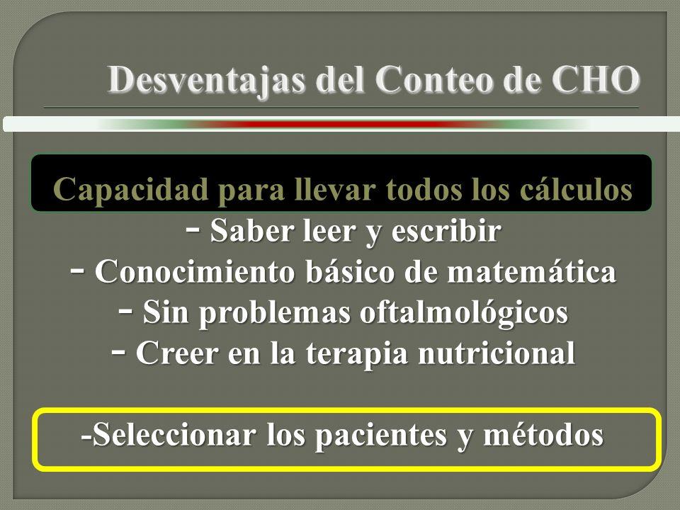 Capacidad para llevar todos los cálculos - Saber leer y escribir - Conocimiento básico de matemática - Sin problemas oftalmológicos - Creer en la tera