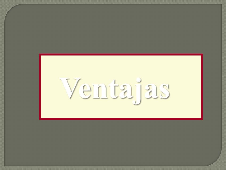 Ventajas Ventajas