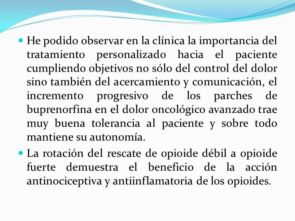 He podido observar en la clínica la importancia del tratamiento personalizado hacia el paciente cumpliendo objetivos no sólo del control del dolor sin