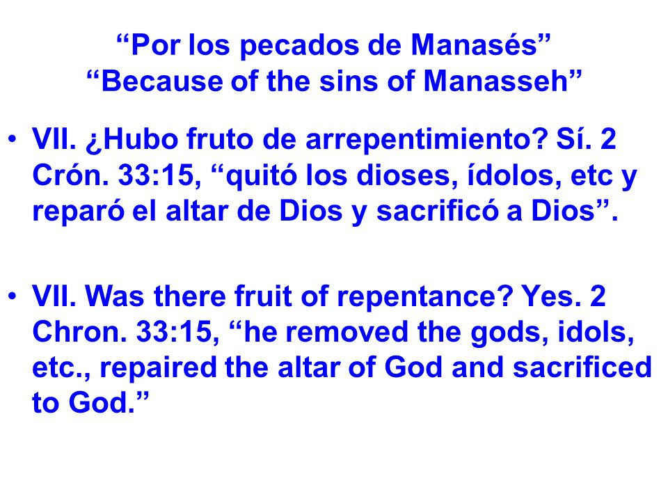 Por los pecados de Manasés Because of the sins of Manasseh VII.