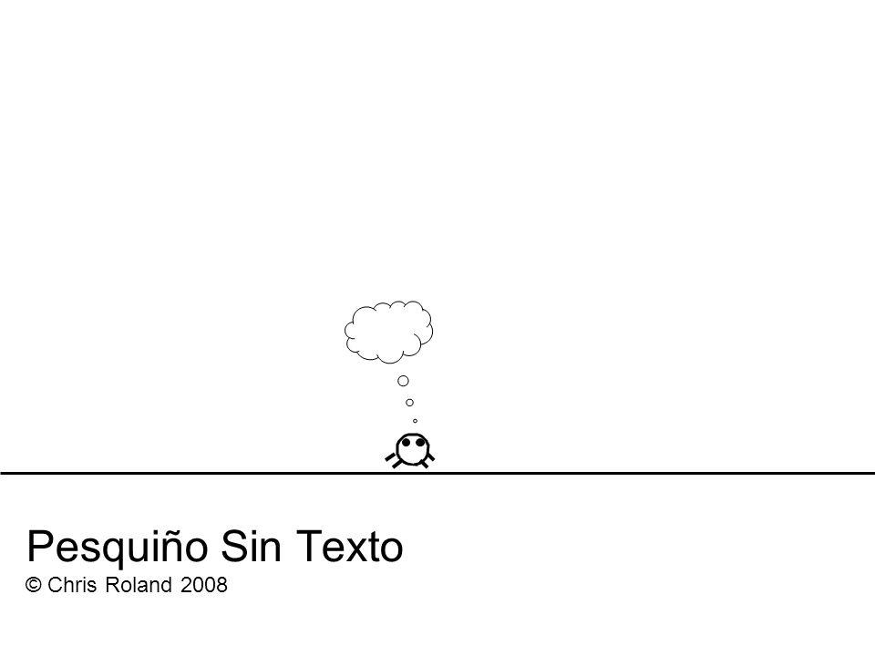 Pesquiño Sin Texto © Chris Roland 2008