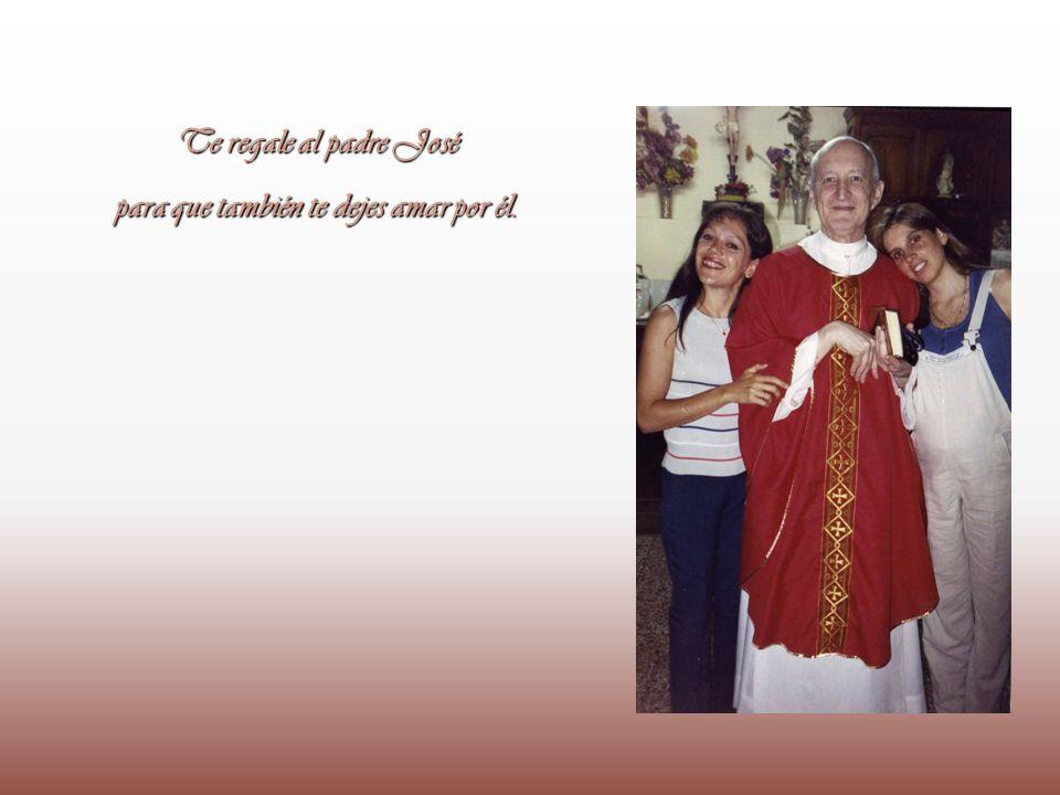 Te regale al padre José para que también te dejes amar por él.