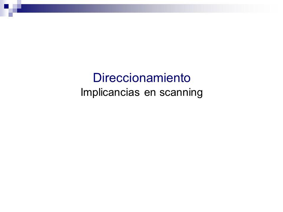 Direccionamiento Implicancias en scanning