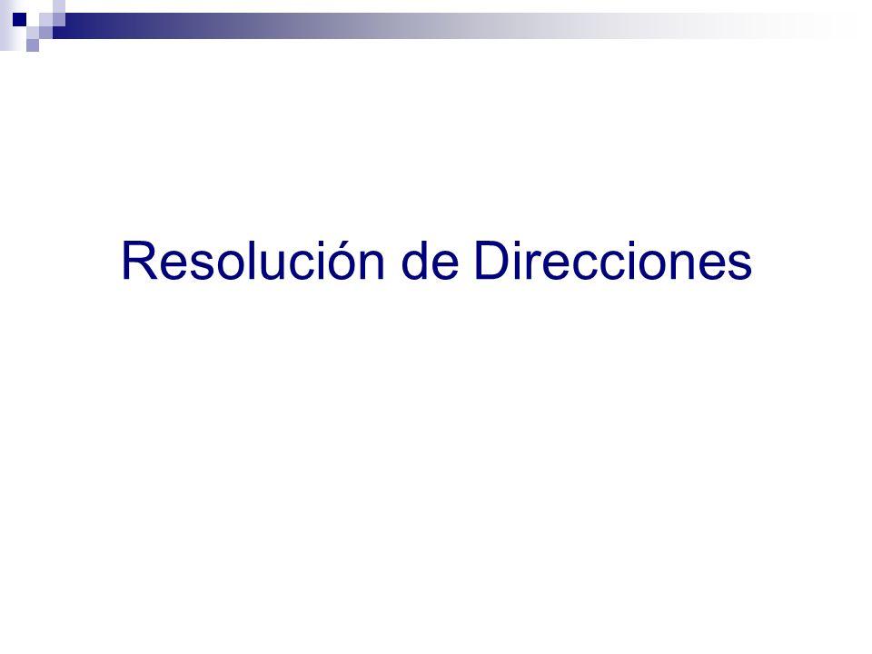 Resolución de Direcciones