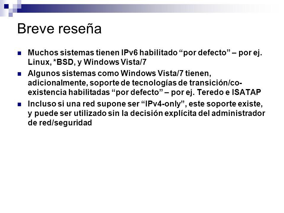 Breve reseña Muchos sistemas tienen IPv6 habilitado por defecto – por ej.