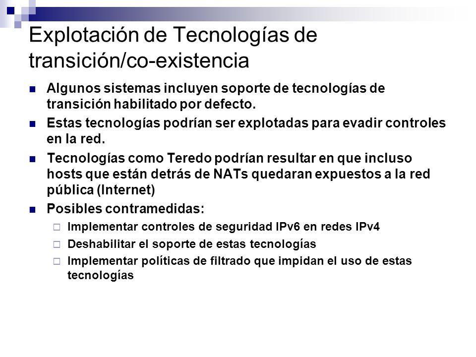 Explotación de Tecnologías de transición/co-existencia Algunos sistemas incluyen soporte de tecnologías de transición habilitado por defecto.
