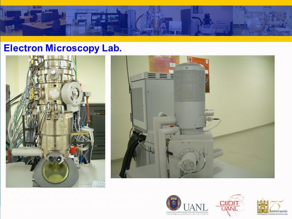 DASSAULT SYSTEMES – UANL – MEN FRANCIA – MAYO 2008 5 Electron Microscopy Lab. TEM (Transmission Electron Microscope) Microscopio Electrónico de Transm