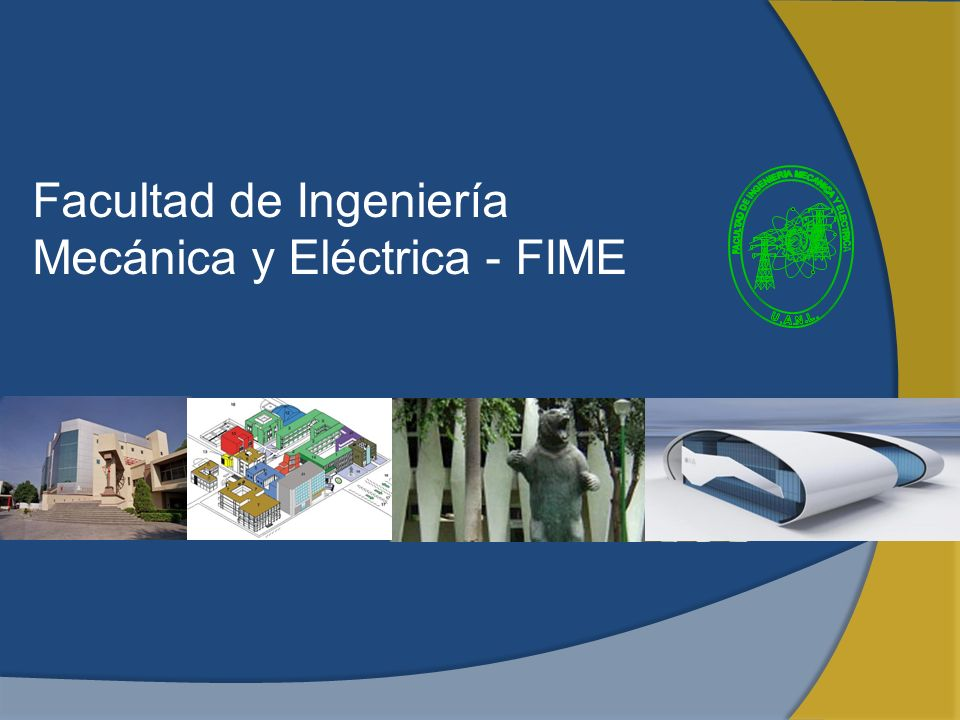 Academic Human Resources Full TimePTC332 Partial TimeC265 TOTAL597 60 National Research System Members 12 Mexican Academy of Science members FACULTAD DE INGENIERÍA MECÁNICA Y ELÉCTRICA FIME