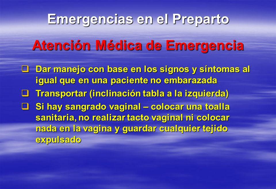 Dar manejo con base en los signos y síntomas al igual que en una paciente no embarazada Dar manejo con base en los signos y síntomas al igual que en u