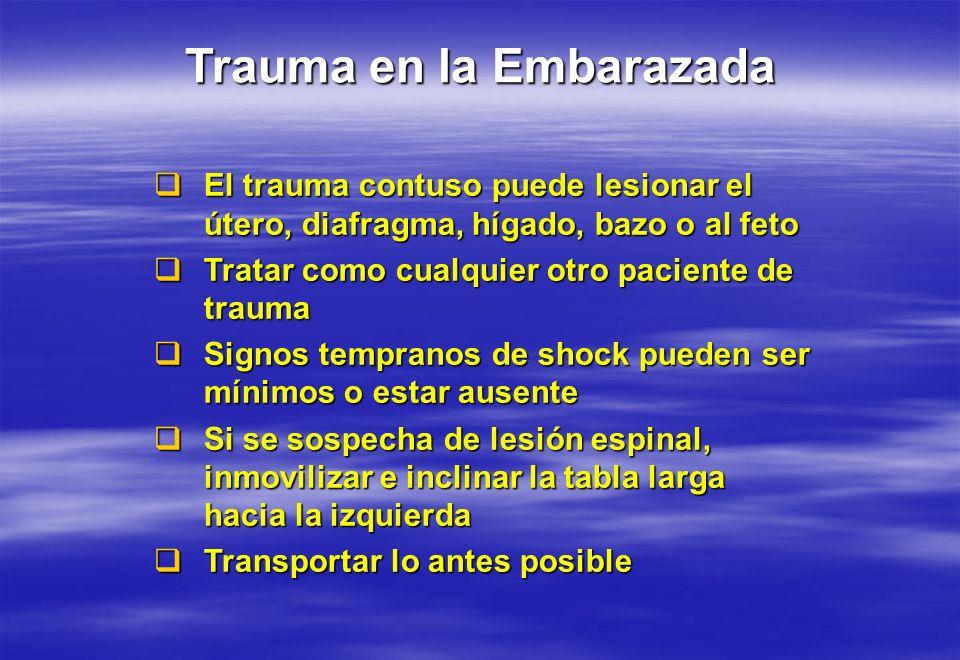 El trauma contuso puede lesionar el útero, diafragma, hígado, bazo o al feto El trauma contuso puede lesionar el útero, diafragma, hígado, bazo o al f