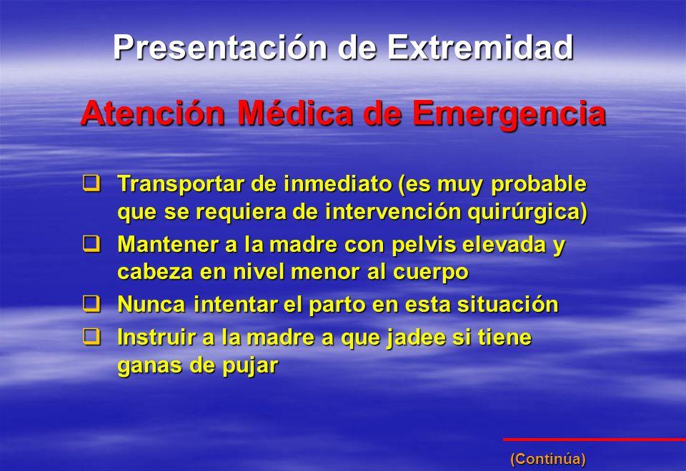 Transportar de inmediato (es muy probable que se requiera de intervención quirúrgica) Transportar de inmediato (es muy probable que se requiera de int
