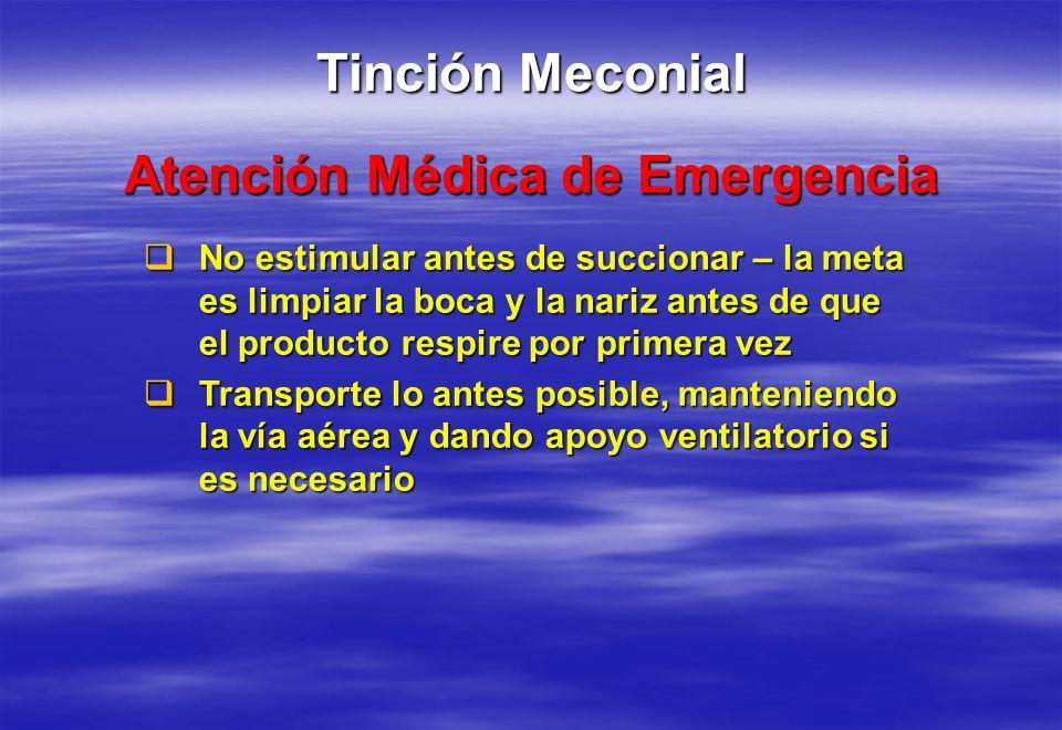 Atención Médica de Emergencia No estimular antes de succionar – la meta es limpiar la boca y la nariz antes de que el producto respire por primera vez