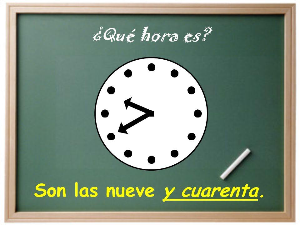 Es la una en punto. ¿Qué hora es?
