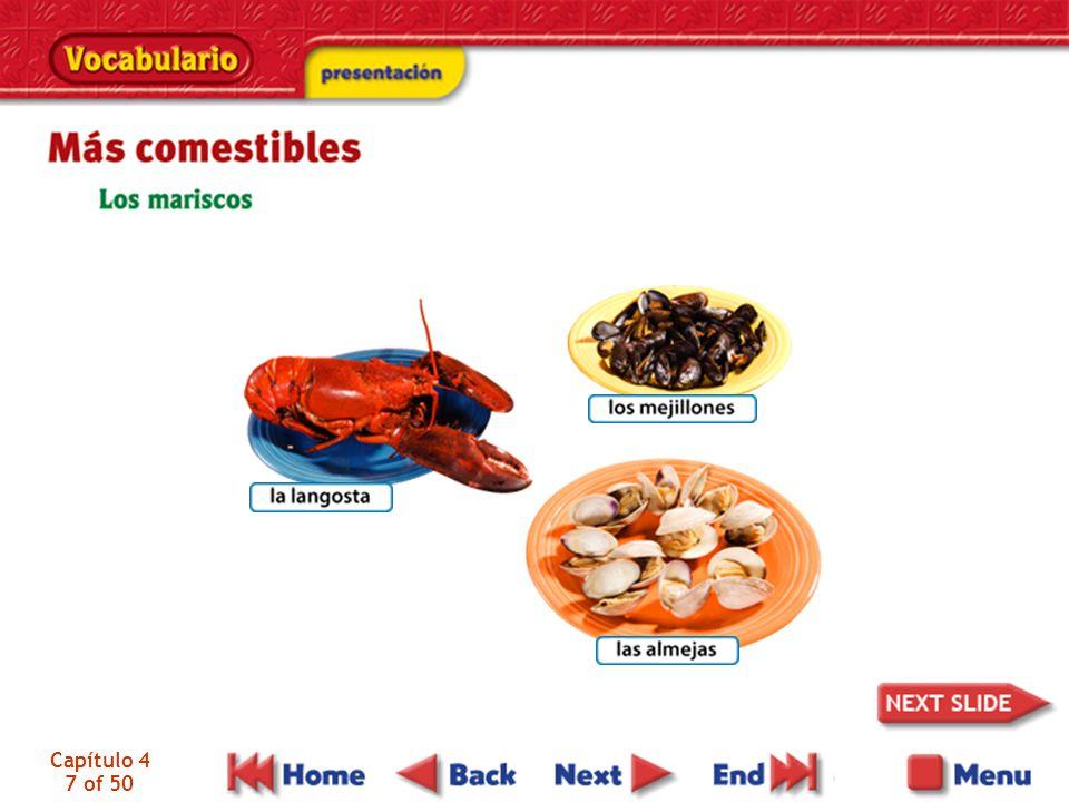 Capítulo 4 48 of 50 la sal la pimienta el aceite el vinagre casi crudo a término medio bien hecho salt pepper (spice) oil vinegar rare (meat) medium (meat) well-done (meat)