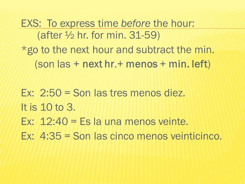 EXS: To express time before the hour: (after ½ hr.