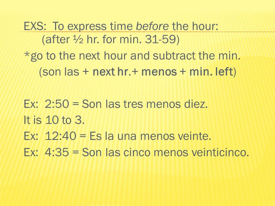 Para expresar los minutos: …y… menosmenos