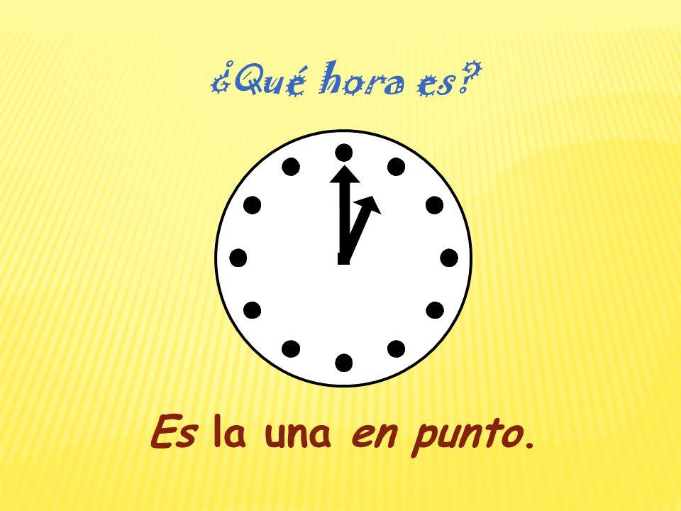 Son las tres y media. ¿Qué hora es?