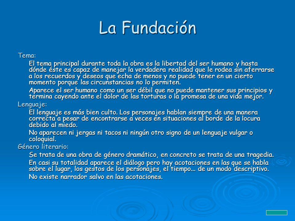La Fundación Tema: El tema principal durante toda la obra es la libertad del ser humano y hasta dónde éste es capaz de manejar la verdadera realidad q