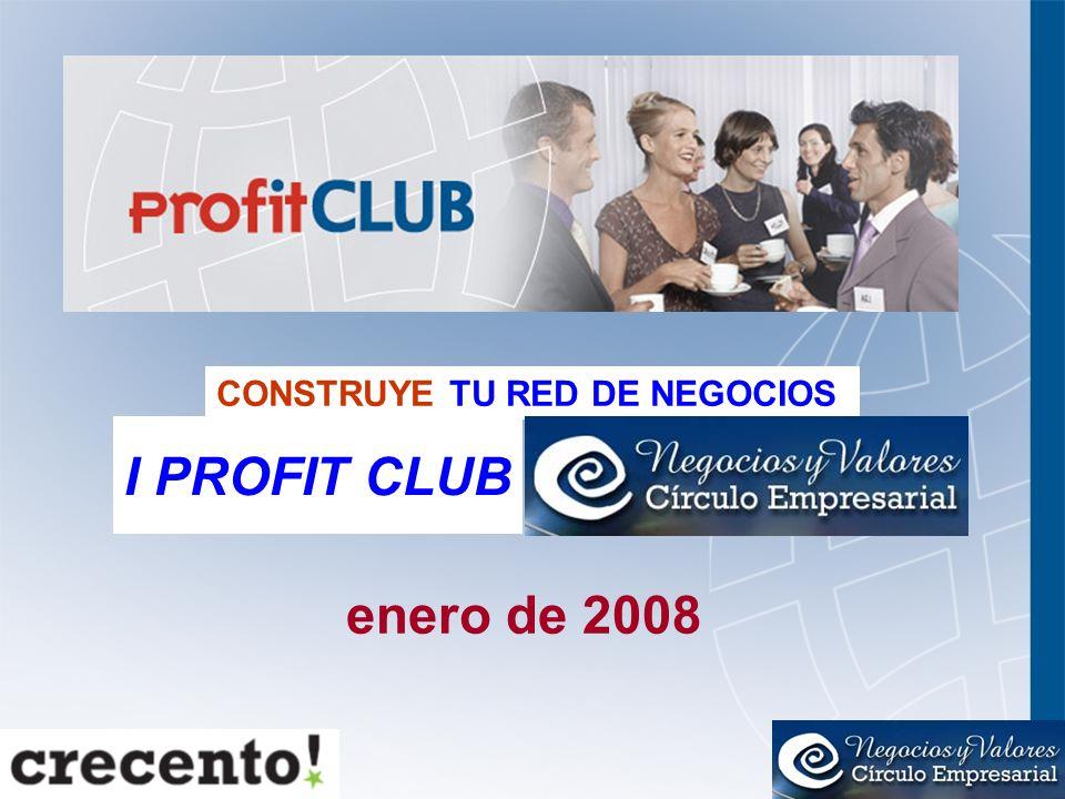 CONSTRUYE TU RED DE NEGOCIOS I PROFIT CLUB enero de 2008