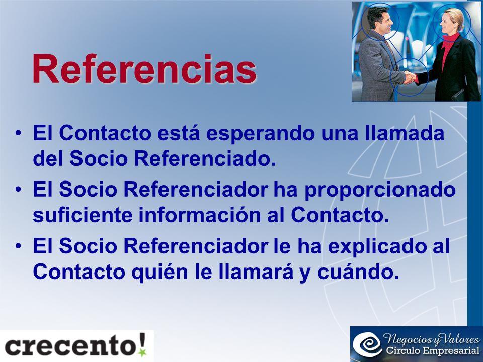 Referencias El Contacto está esperando una llamada del Socio Referenciado. El Socio Referenciador ha proporcionado suficiente información al Contacto.