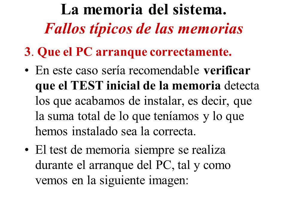 La memoria del sistema. Fallos típicos de las memorias 3. Que el PC arranque correctamente. En este caso sería recomendable verificar que el TEST inic