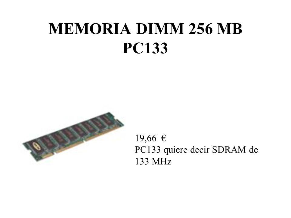 MEMORIA DIMM 256 MB PC133 19,66 PC133 quiere decir SDRAM de 133 MHz