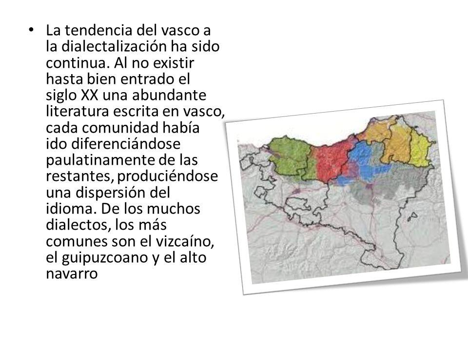 La tendencia del vasco a la dialectalización ha sido continua.