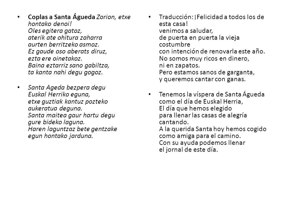 Coplas a Santa Águeda Zorion, etxe hontako denoi.