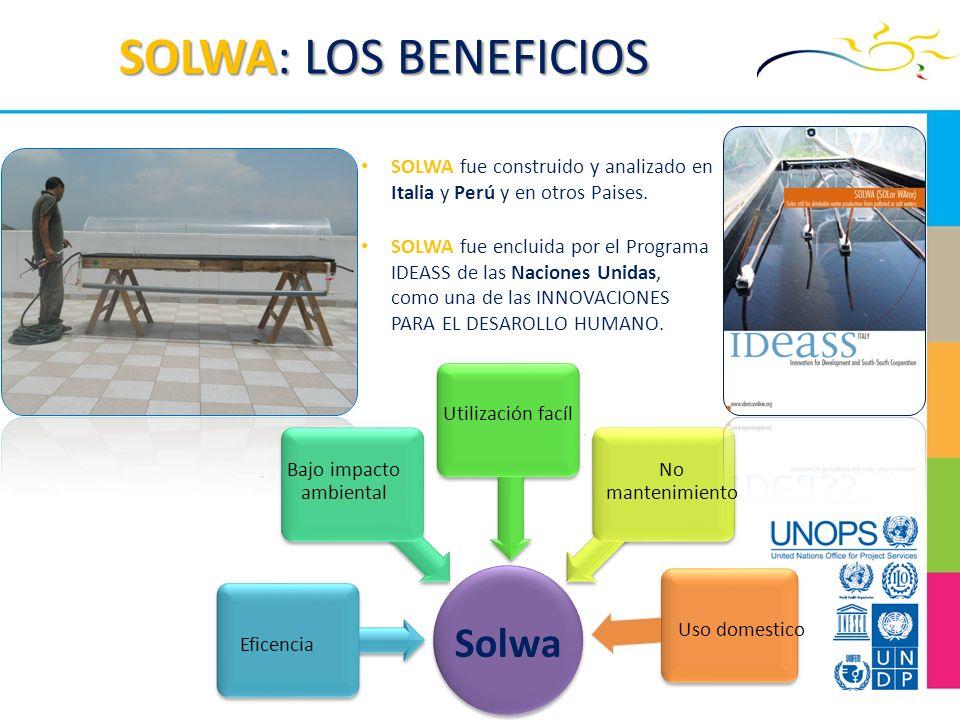 SOLWA: LOS BENEFICIOS SOLWA fue construido y analizado en Italia y Perú y en otros Paises. SOLWA fue encluida por el Programa IDEASS de las Naciones U