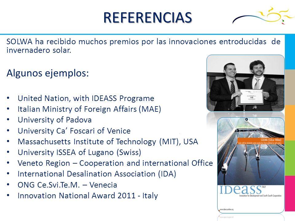REFERENCIAS SOLWA ha recibido muchos premios por las innovaciones entroducidas de invernadero solar. Algunos ejemplos: United Nation, with IDEASS Prog