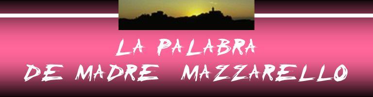 LA PALABRA DE MADRE MAZZARELLO