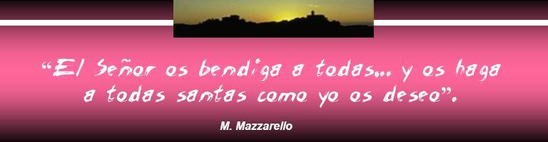 El Señor os bendiga a todas,.. y os haga a todas santas como yo os deseo. M. Mazzarello