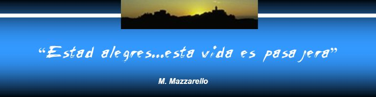 Estad alegres...esta vida es pasajera M. Mazzarello