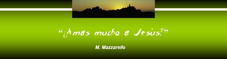 ¿ Amas mucho a Jesús? M. Mazzarello