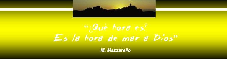 ¿ Qué hora es? Es la hora de mar a Dios M. Mazzarello