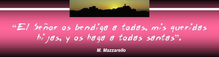 El Señor os bendiga a todas, mis queridas hijas, y os haga a todas santas. M. Mazzarello