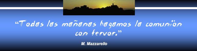 Todas las mañanas hagamos la comunión con fervor. M. Mazzarello