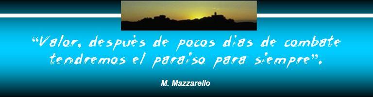 Valor, después de pocos días de combate tendremos el paraiso para siempre. M. Mazzarello